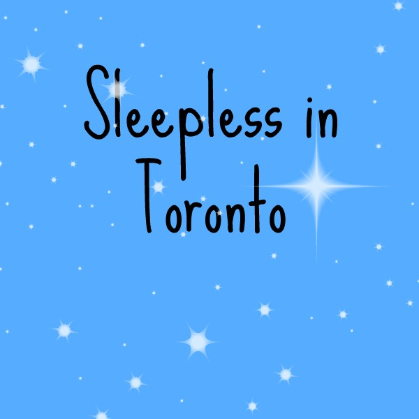 sleepless toronto parenting My So-Called Mommy Life